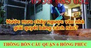 Nước mưa chảy ngược vào nhà giải quyết bằng cách nào?